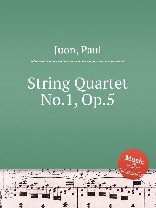 P. Juon String Quartet No.1, Op.5