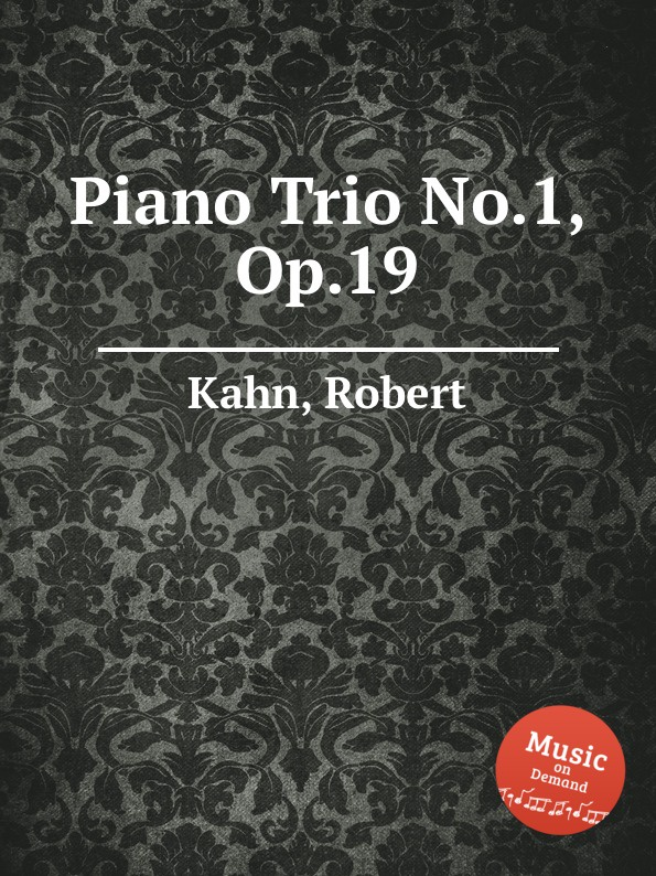 R. Kahn Piano Trio No.1, Op.19 r kahn 7 piano pieces op 18