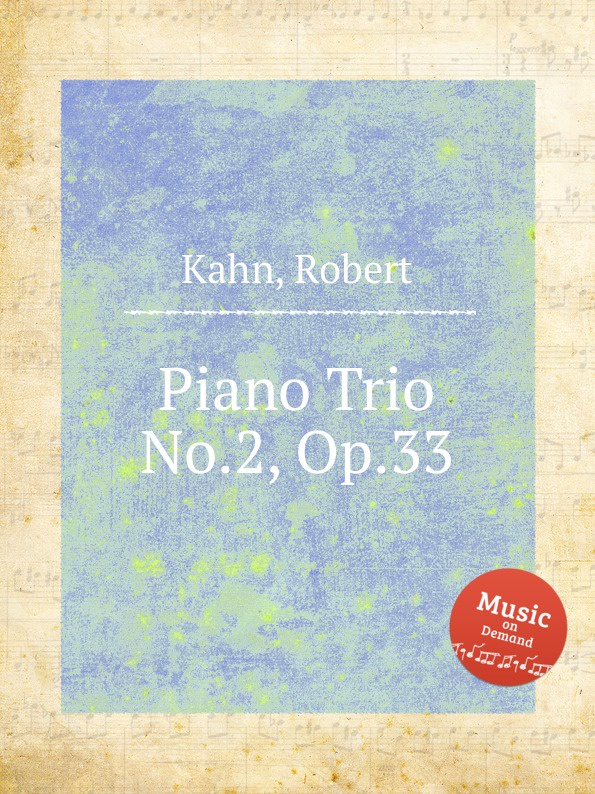 R. Kahn Piano Trio No.2, Op.33 r kahn 7 piano pieces op 18