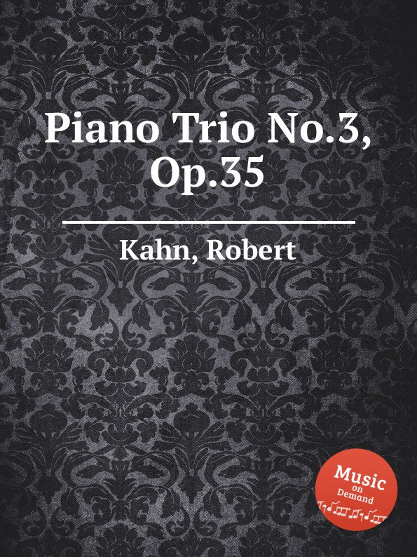 R. Kahn Piano Trio No.3, Op.35 r kahn 7 piano pieces op 18