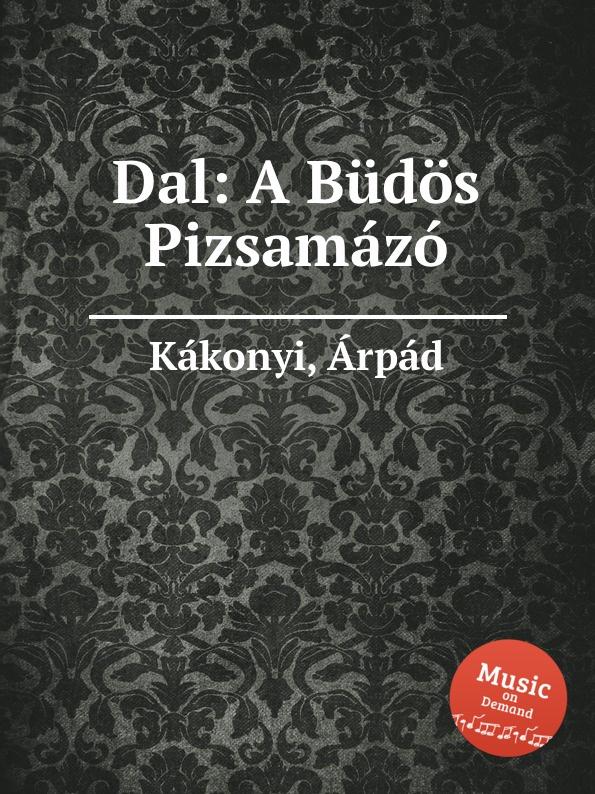 Á. Kákonyi Dal: A Budos Pizsamazo á kákonyi dal egy volt a vilag