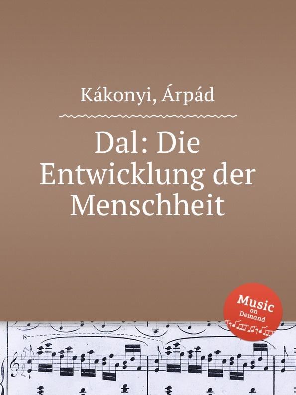Á. Kákonyi Dal: Die Entwicklung der Menschheit á kákonyi dal egy volt a vilag