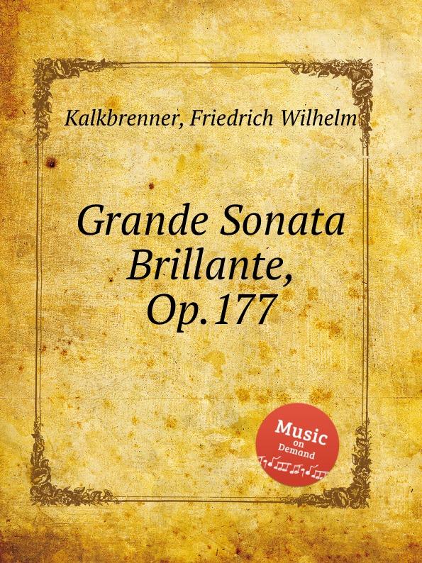 F.W. Kalkbrenner Grande Sonata Brillante, Op.177 цена и фото