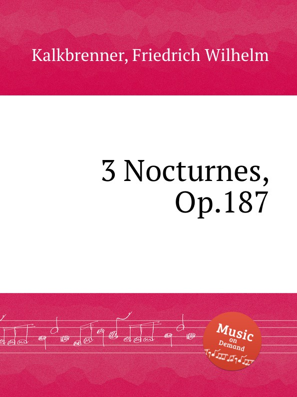 F.W. Kalkbrenner 3 Nocturnes, Op.187 j k mertz 3 nocturnes op 4