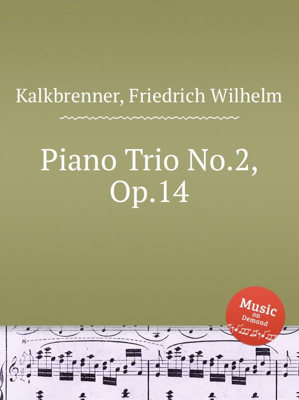 F.W. Kalkbrenner Piano Trio No.2, Op.14 é broustet piano trio no 2 op 42