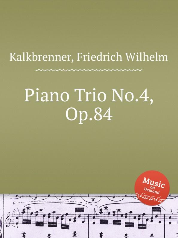 F.W. Kalkbrenner Piano Trio No.4, Op.84 цена в Москве и Питере