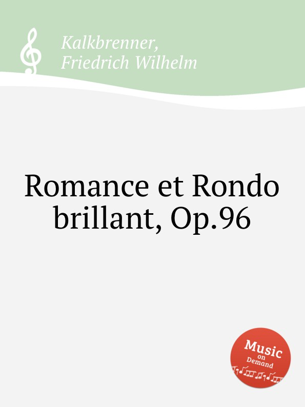 F.W. Kalkbrenner Romance et Rondo brillant, Op.96 недорого