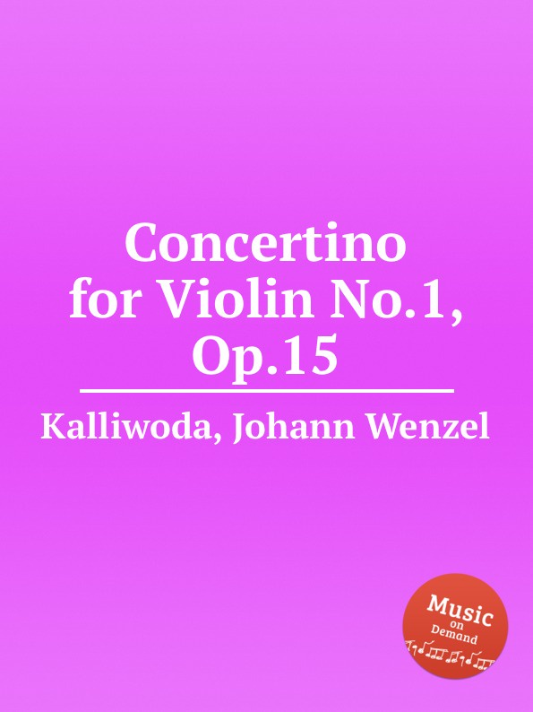 J.W. Kalliwoda Concertino for Violin No.1, Op.15 a huber schuler concertino op 8