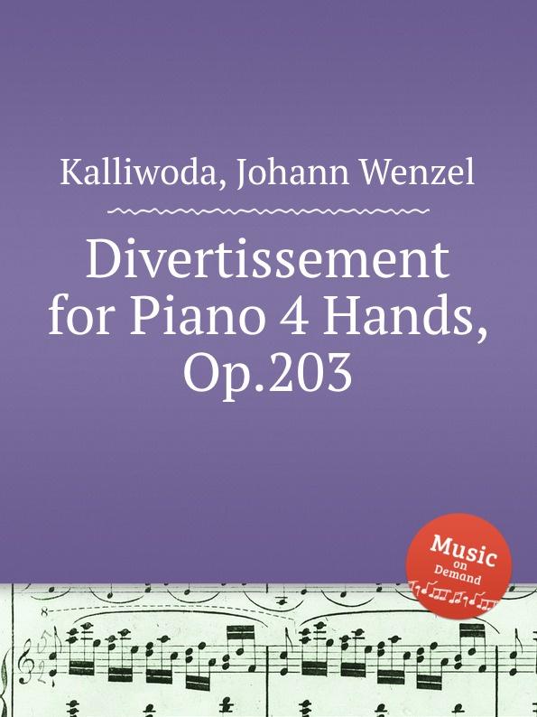 J.W. Kalliwoda Divertissement for Piano 4 Hands, Op.203 new keypad for sinumerik op 012 6fc5203 0af02 0aa1 6fc5203 0af02 0aa0 6fc5 203 0af02 0aa1 6fc5 203 0af02 0aa0 op012 freeship