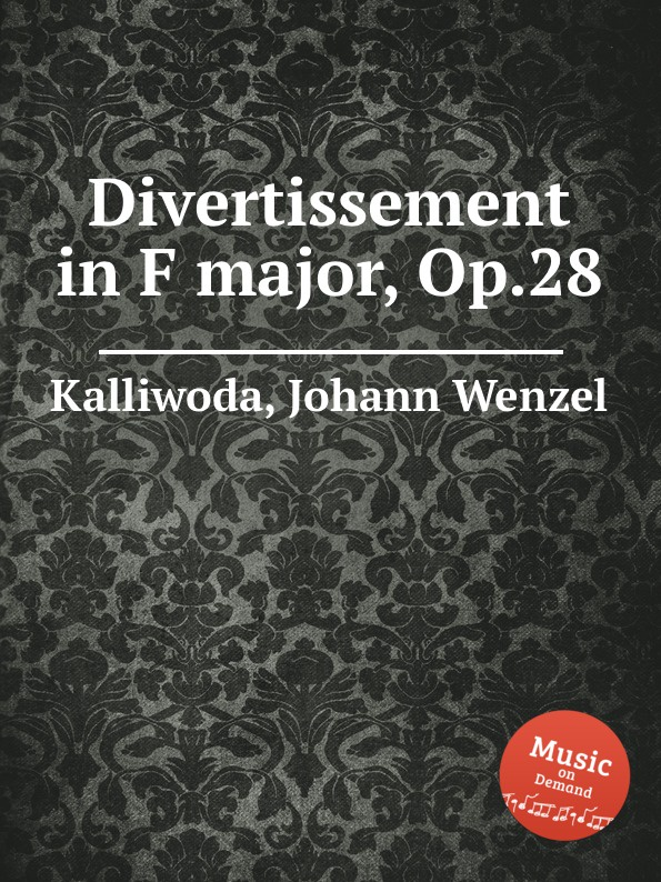 J.W. Kalliwoda Divertissement in F major, Op.28 j w kalliwoda in der schenke