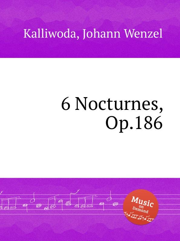 J.W. Kalliwoda 6 Nocturnes, Op.186 a de lhoyer 6 duo nocturnes op 37