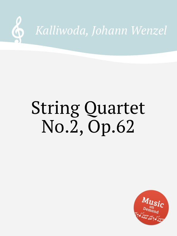 J.W. Kalliwoda String Quartet No.2, Op.62 j w kalliwoda string quartet no 2 op 62