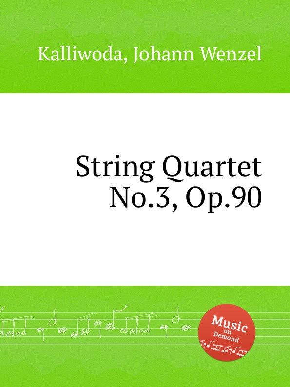 J.W. Kalliwoda String Quartet No.3, Op.90 j w kalliwoda string quartet no 2 op 62