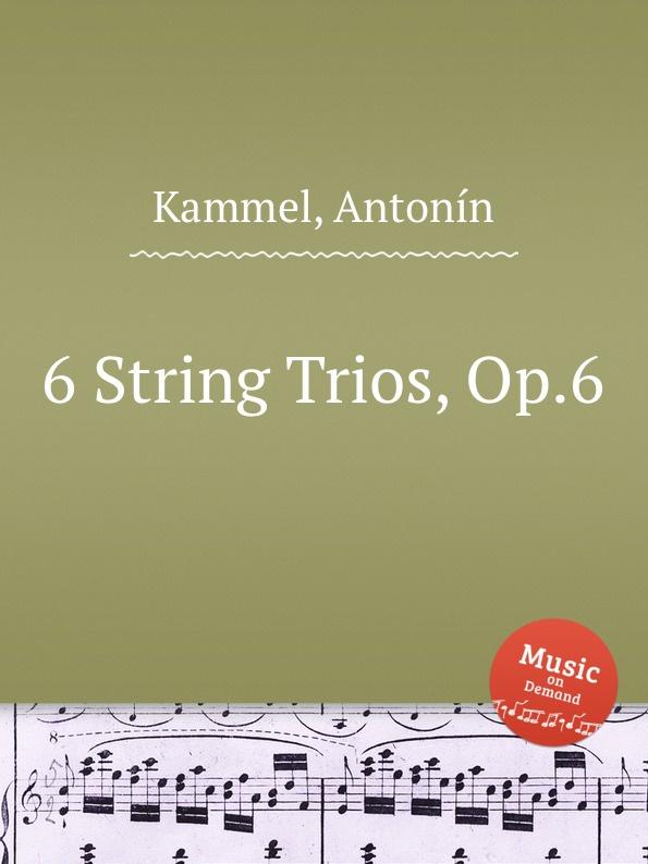 A. Kammel 6 String Trios, Op.6 i moscheles 6 valses avec trios op 33