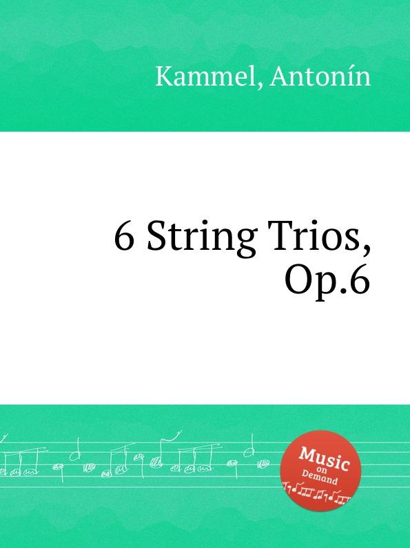 A. Kammel 6 String Trios, Op.6 цена и фото