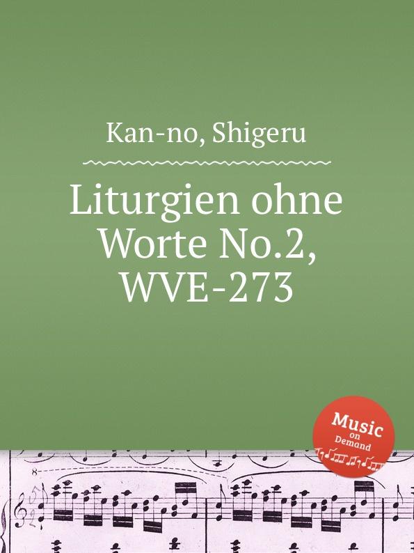 S. Kan-no Liturgien ohne Worte No.2, WVE-273 s kan no techno opera no 2 wve 240