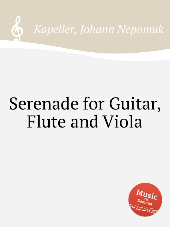 J.N. Kapeller Serenade for Guitar, Flute and Viola цена