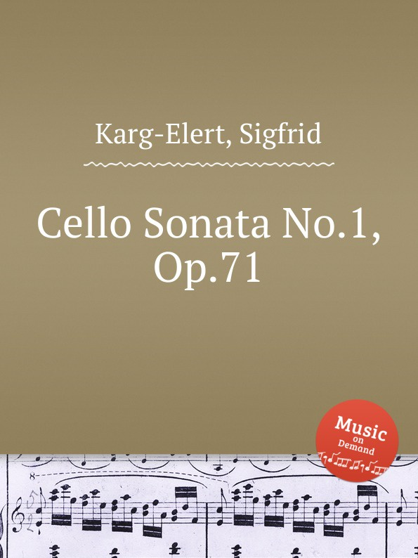 S. Karg-Elert Cello Sonata No.1, Op.71 s karg elert 3 sonatinas for piano op 67