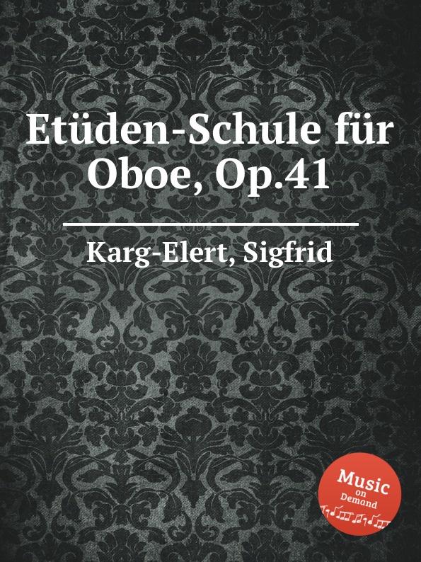 S. Karg-Elert Etuden-Schule fur Oboe, Op.41 s karg elert sonatina op 74