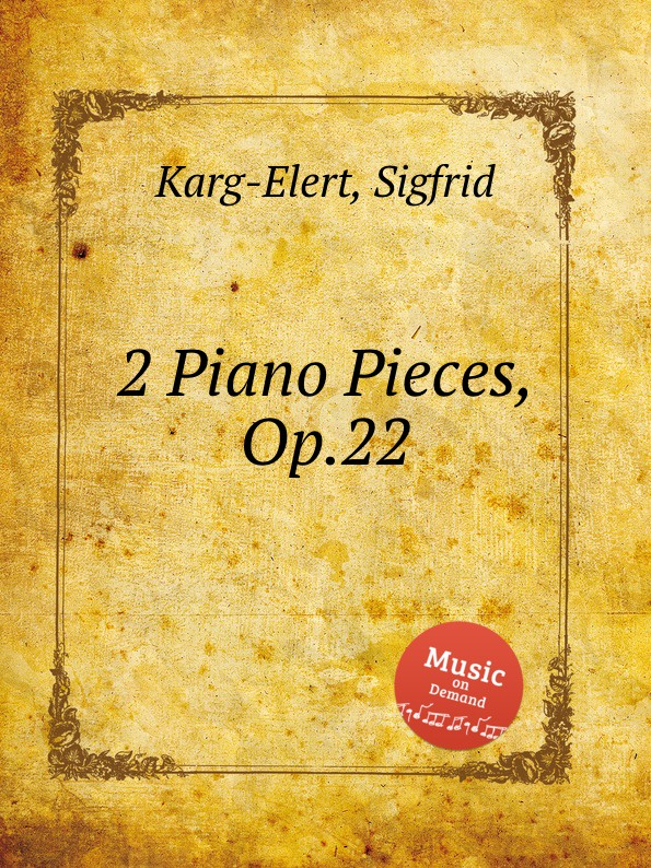 S. Karg-Elert 2 Piano Pieces, Op.22 s karg elert 3 sonatinas for piano op 67