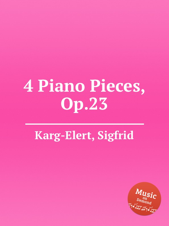 S. Karg-Elert 4 Piano Pieces, Op.23 s karg elert 3 sonatinas for piano op 67