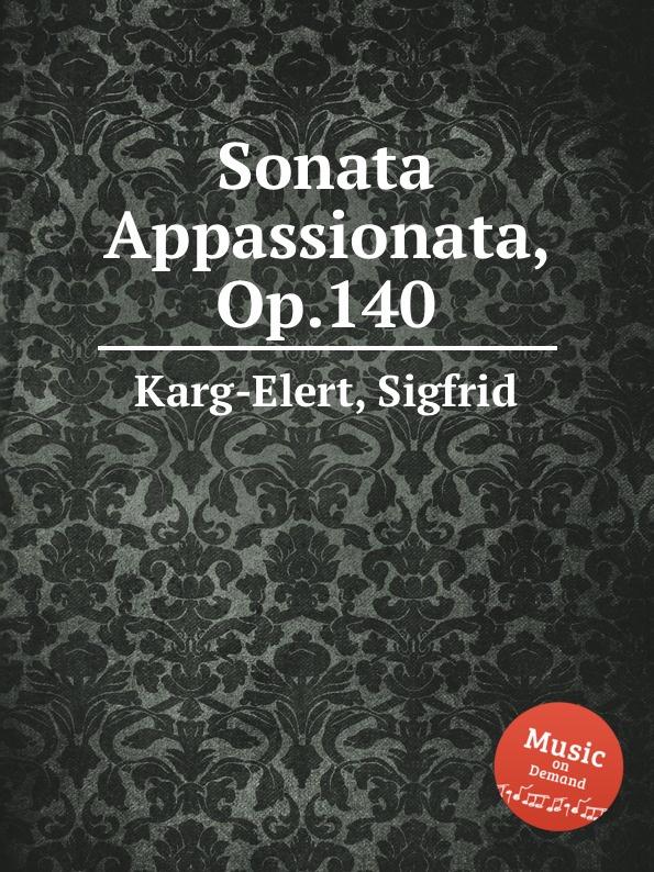 S. Karg-Elert Sonata Appassionata, Op.140 s karg elert sonatina op 74