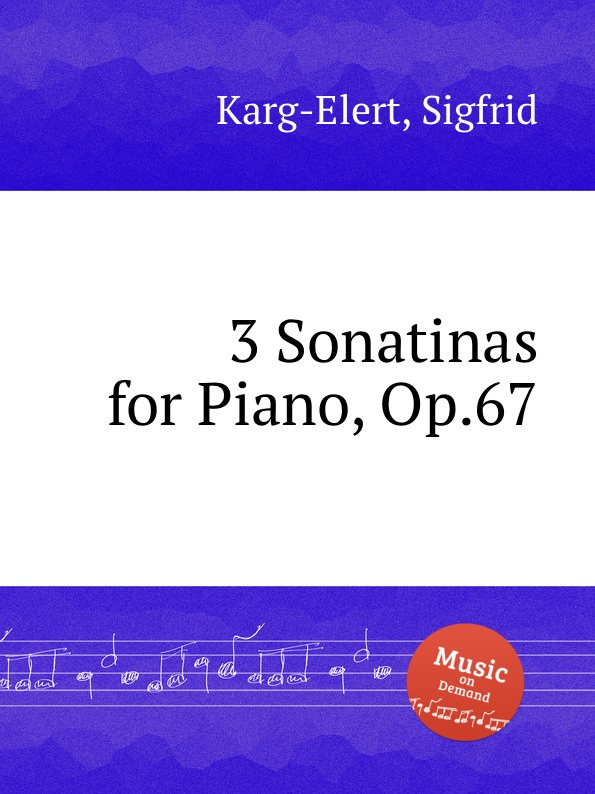S. Karg-Elert 3 Sonatinas for Piano, Op.67 s karg elert 3 sonatinas for piano op 67