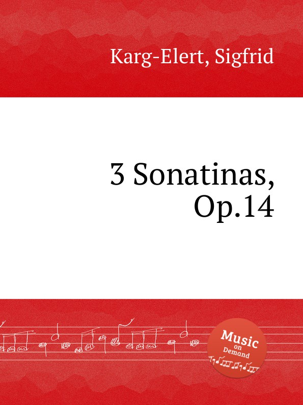 S. Karg-Elert 3 Sonatinas, Op.14 s karg elert sonatina op 74