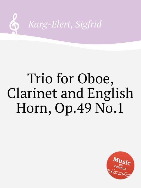 лучшая цена S. Karg-Elert Trio for Oboe, Clarinet and English Horn, Op.49 No.1