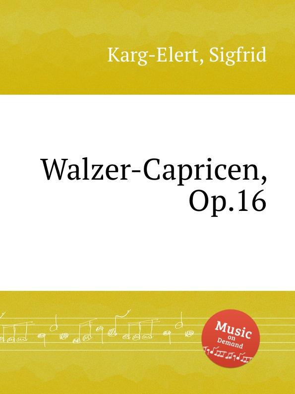 S. Karg-Elert Walzer-Capricen, Op.16 s karg elert sequenz no 2