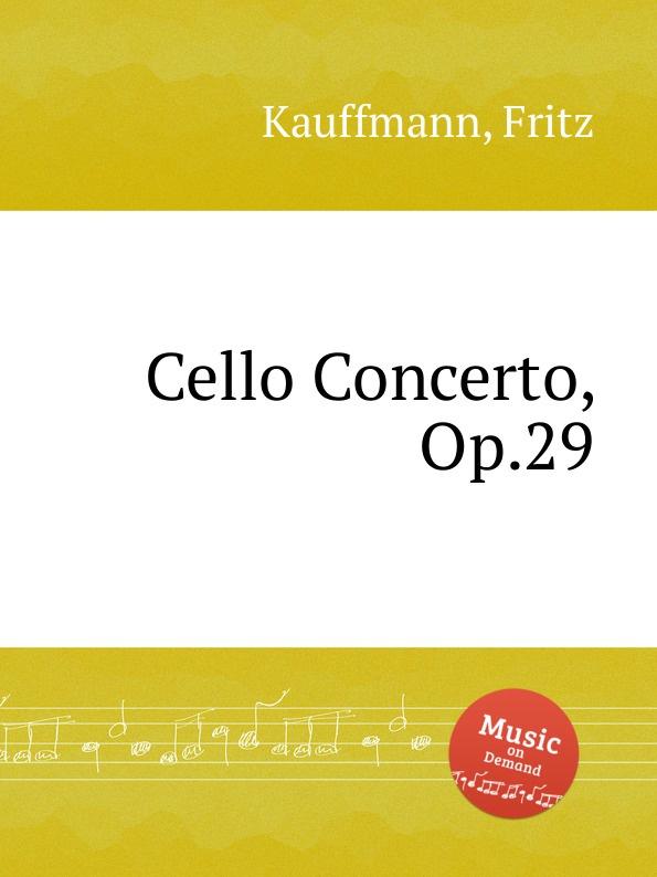 F. Kauffmann Cello Concerto, Op.29 f kauffmann quartett op 14