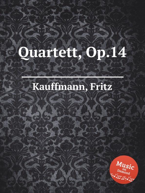 F. Kauffmann Quartett, Op.14 f kauffmann quartett op 14