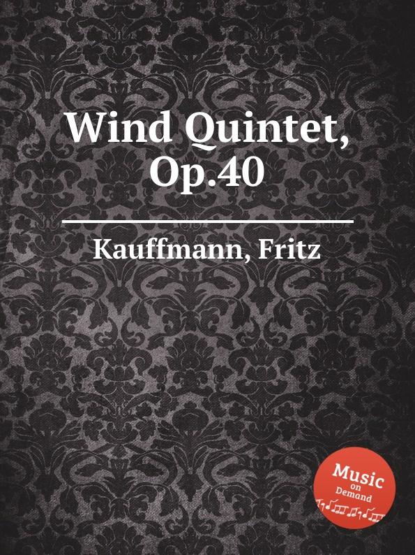 F. Kauffmann Wind Quintet, Op.40 f krommer flute quintet op 58