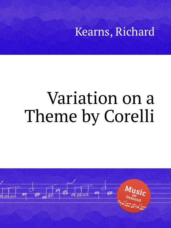 R. Kearns Variation on a Theme by Corelli r kearns variation on a theme by corelli
