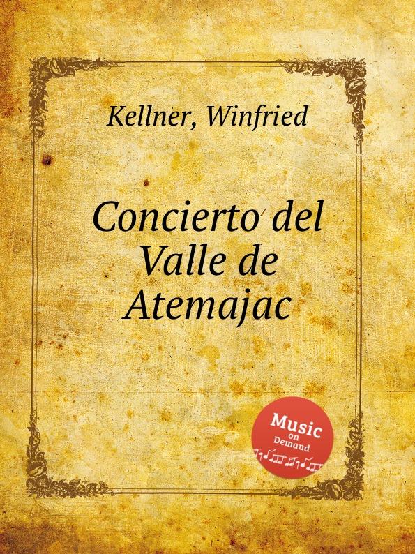 W. Kellner Concierto del Valle de Atemajac w kellner tema variado interludio y huapango op 4c