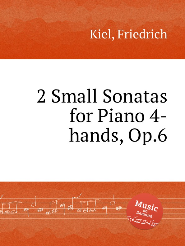 F. Kiel 2 Small Sonatas for Piano 4-hands, Op.6 such small hands