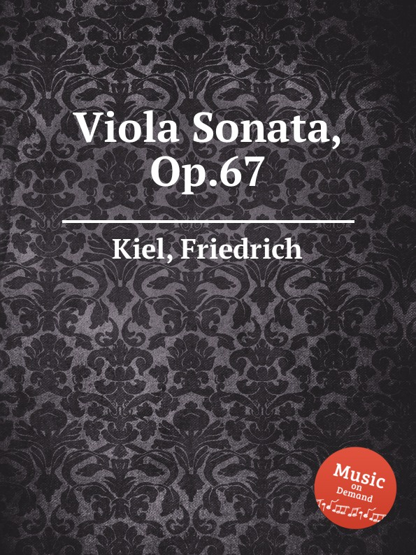 F. Kiel Viola Sonata, Op.67 цена