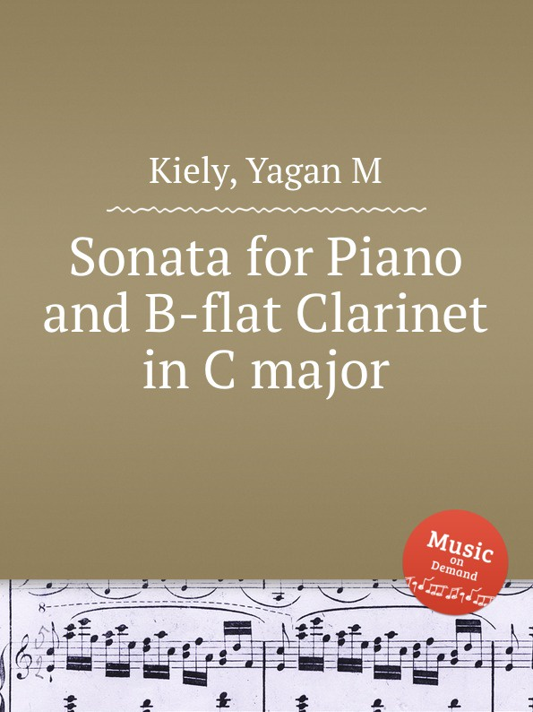 цена Y.M. Kiely Sonata for Piano and B-flat Clarinet in C major в интернет-магазинах