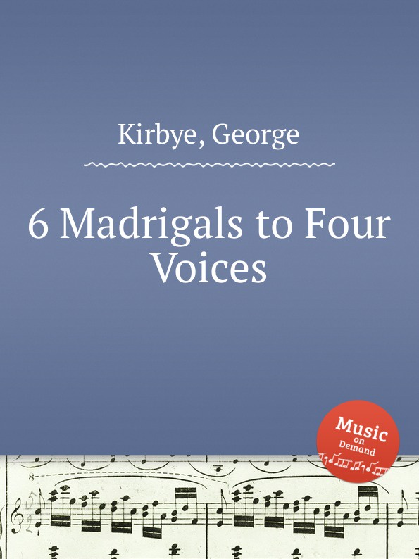 G. Kirbye 6 Madrigals to Four Voices g croce madrigals book 1
