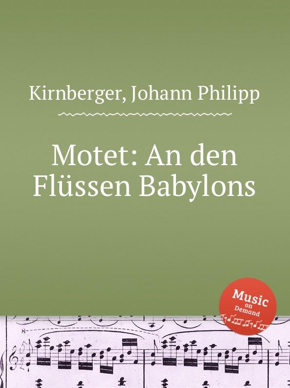 J.P. Kirnberger Motet: An den Flussen Babylons dubuisson exaltabo te grand motet