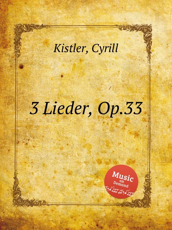 цена C. Kistler 3 Lieder, Op.33 в интернет-магазинах