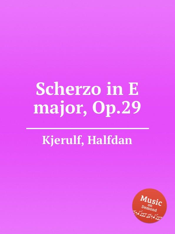 H. Kjerulf Scherzo in E major, Op.29 h kjerulf rondino in f major op 22