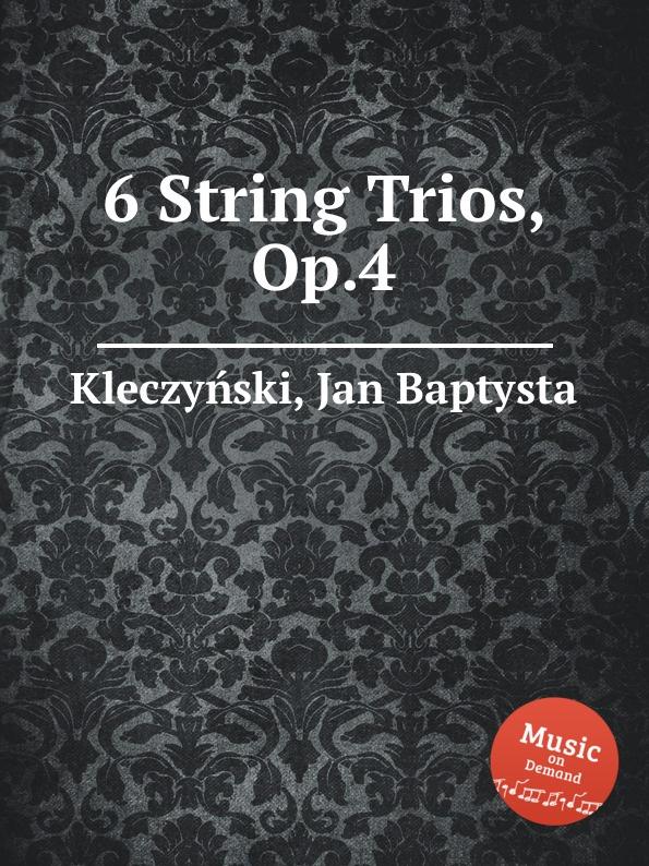 J.B. Kleczyński 6 String Trios, Op.4 цена и фото