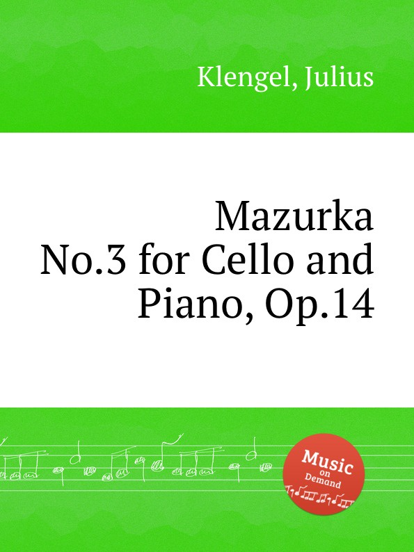 J. Klengel Mazurka No.3 for Cello and Piano, Op.14 f neruda mazurka no 6 for cello op 70