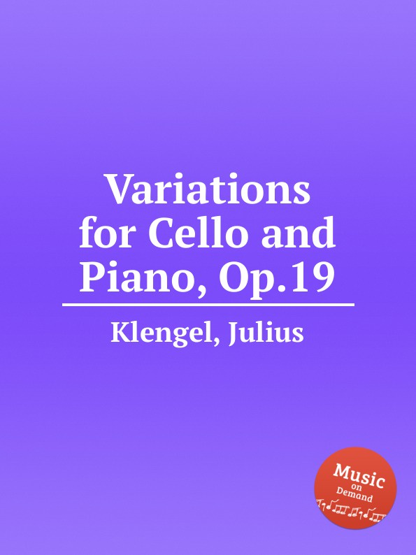 J. Klengel Variations for Cello and Piano, Op.19 j de swert fantasia for cello and piano op 25