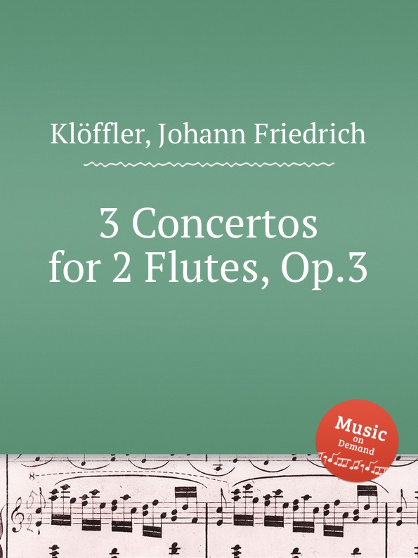 J.F. Klöffler 3 Concertos for 2 Flutes, Op.3 саймон престон тревор пиннок the english concert orchestra simon preston trevor pinnock handel complete organ concertos 3 cd