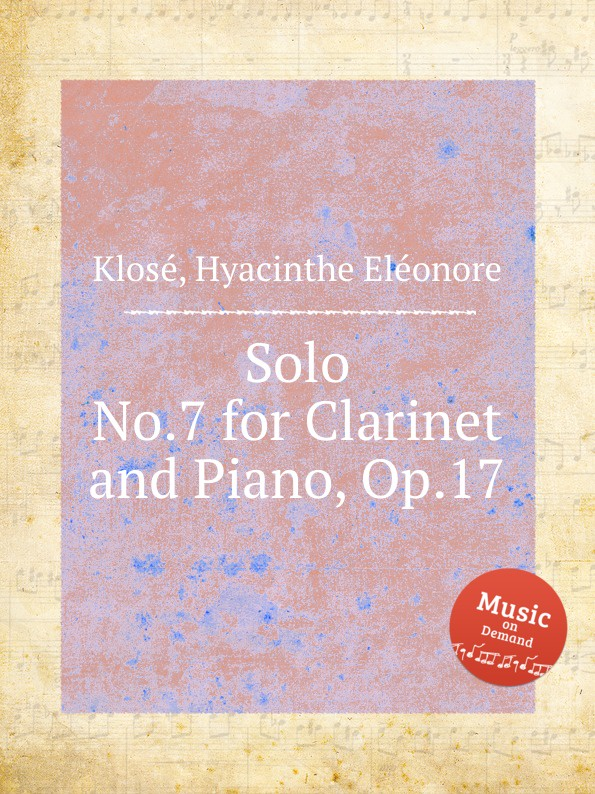 H.E. Klosé Solo No.7 for Clarinet and Piano, Op.17 b fairchild 3 pieces for clarinet and piano op 12