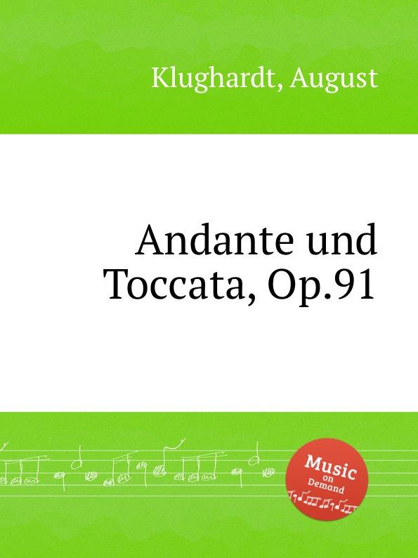 A. Klughardt Andante und Toccata, Op.91 a ashton toccata brillante op 144