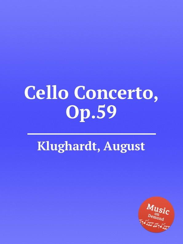 A. Klughardt Cello Concerto, Op.59 f neruda gavotte for cello op 54