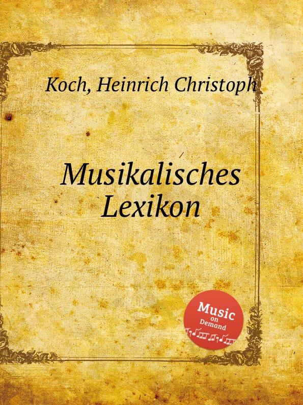H.C. Koch Musikalisches Lexikon h c koch musikalisches lexikon